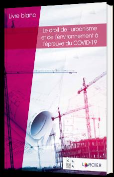Droit de l'urbanisme et de l'environnement à l'épreuve du COVID-19