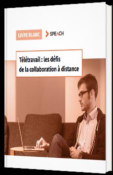 Télétravail : Les défis de la collaboration à distance