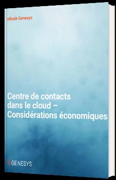 Centre de contacts dans le cloud – Considérations économiques