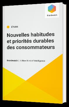 Nouvelles habitudes et priorités durables des consommateurs