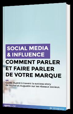 Social media & influence - Comment parler et faire parler de votre marque ?
