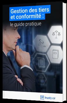 Conformité et gestion des tiers : le guide pratique