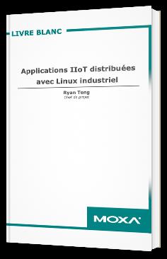 Applications IIoT distribuées avec Linux industriel