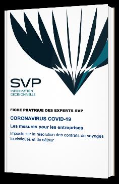 Coronavirus - Covid-19 : Les mesures pour les entreprises - Impacts sur la résolution des contrats de voyages touristiques et de séjour