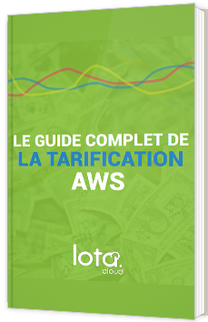 Le guide complet de la tarification AWS