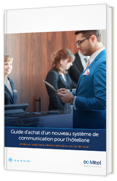 Guide d'achat d'un nouveau système de communication pour l'hôtellerie