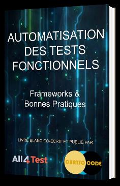 Automatisation des tests fonctionnels : Frameworks & Bonnes Pratiques