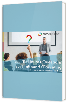 Vos meilleures questions sur l'Inbound Marketing
