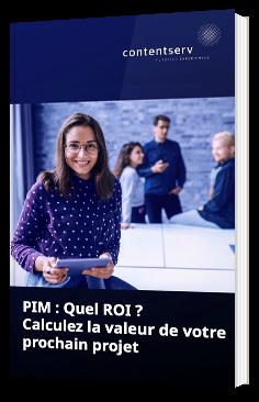 PIM : Quel ROI ? Calculez la valeur de votre prochain projet