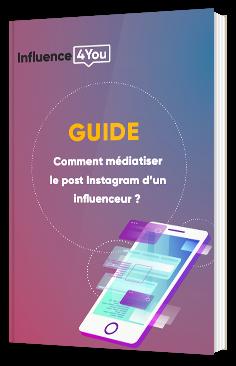 Comment médiatiser le post Instagram d'un influenceur ?