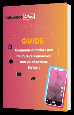 Comment autoriser une marque à promouvoir mes publications TikTok ?