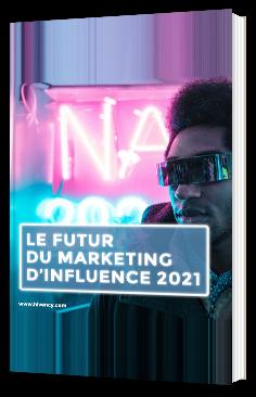 Le futur du marketing d'influence 2021