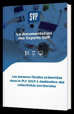 Les mesures fiscales présentées dans le PLF 2019 à destination des collectivités territoriales