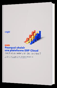 Pourquoi choisir un ERP Cloud peut vous prémunir de la crise ?
