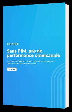 Sans PIM, pas de performance omnicanale