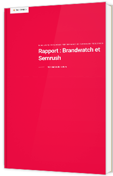 Rapport : Brandwatch et Semrush