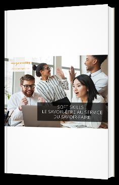 Soft skills : le savoir-être au service du savoir-faire