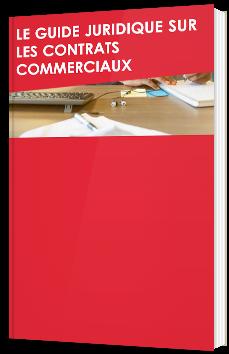 Le guide juridique sur les contrats commerciaux