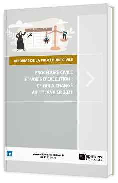 Procédure civile et voies d'exécution : ce qui a changé au 1er janvier 2021
