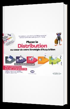 Placez la distribution au cœur de votre Stratégie d'Acquisition