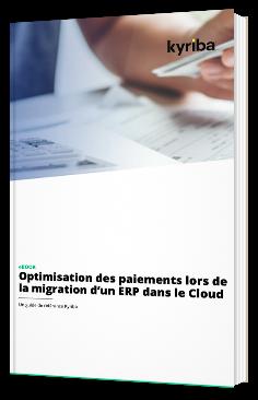 Optimisation des paiements lors de la migration d'un ERP dans le Cloud