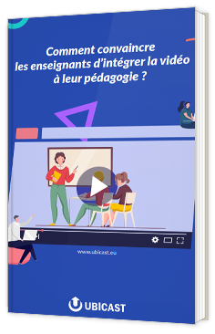 Comment convaincre les enseignants d'intégrer la vidéo à leur pédagogie ?