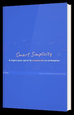 Smart simplicity :  6 règles pour gérer la complexité en entreprise