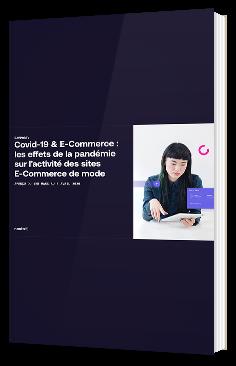 RAPPORT Covid-19 & E-Commerce : Les effets de la pandémie sur l'activité des sites de mode