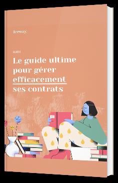 Le guide ultime pour gérer efficacement ses contrats
