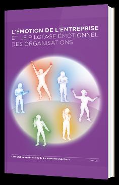 L'émotion de l'entreprise et le pilotage émotionnel des organisations