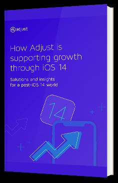 Comment Adjust soutient la croissance via iOS 14: solutions et perspectives pour un monde post-iOS 14