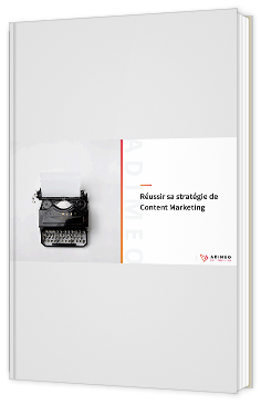 Réussir sa stratégie de Content Marketing