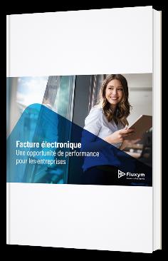 Facture électronique : Une opportunité de performance pour les entreprises