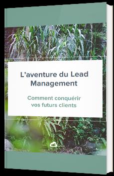 L'aventure du Lead Management