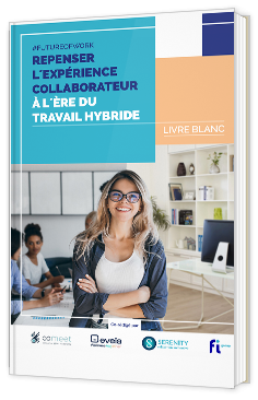 Repenser l'expérience collaborateur à l'ère du travail hybride