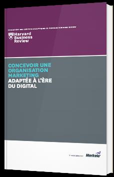 Concevoir une organisation marketing adaptée à l'ère du digital