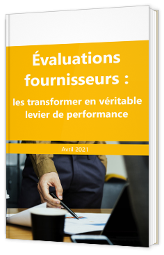 Évaluations fournisseurs : les transformer en véritable levier de performance