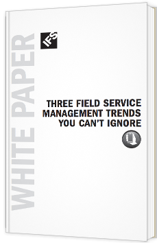 Three field service management trends you can't ignore