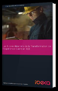 Les 5 considérations de la Transformation de l'Expérience Client en B2B