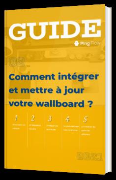 Comment intégrer et mettre à jour votre wallboard ?