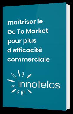 Maîtriser le Go To Market pour plus d'efficacité commerciale