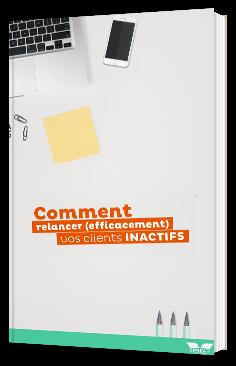 Comment relancer efficacement vos clients inactifs ?