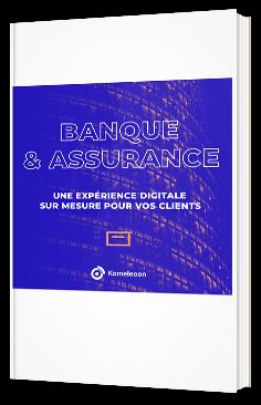 Banque & Assurance - Une expérience digitale sur mesure pour vos clients