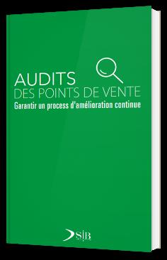 Audits des points de vente - Garantir un process d'amélioration continue