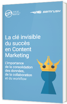 La clé invisible du succès en Content Marketing