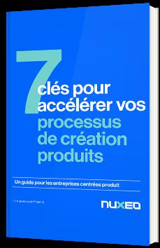 7 clés pour accélérer vos processus de création produits