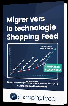 Migrer vers la technologie Shopping Feed