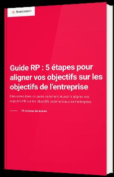 Guide RP : 5 étapes pour aligner vos objectifs sur les objectifs de l'entreprise
