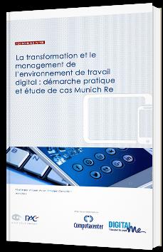 La transformation et le management de l'environnement de travail digital : démarche pratique et étude de cas Munich Re