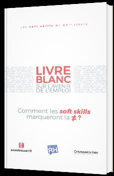 Livre Blanc : Comment les Soft Skills marqueront la différence ?